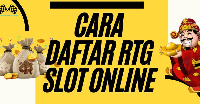 Cara Daftar RTG Slot Online